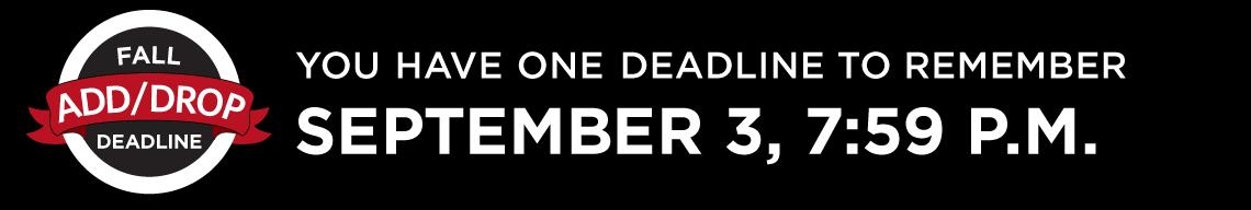 Add drop deadline is September 3 at 7:59 p.m.